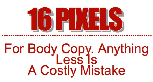16 pixels for bodycopy