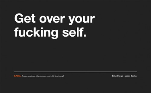 Get over your fucking self