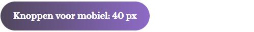 maak buttons 40 pixels hoog voor mobiel